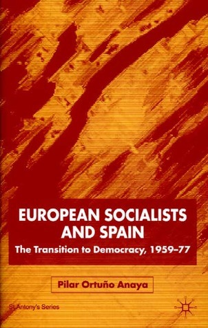 European Socialists and Spain The Transition to Democracy, 1959-77