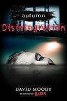 Disintegration (Autumn, #4)