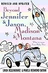 Beyond Jennifer & Jason, Madison & Montana by Linda Rosenkrantz