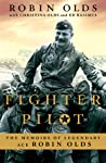Fighter Pilot: The Memoirs of Legendary Ace Robin Olds