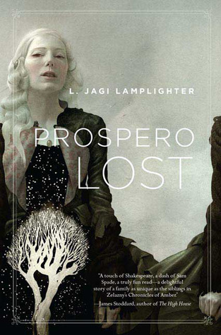 Prospero Lost (Prospero's Daughter, #1) by L. Jagi Lamplighter