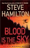 Blood is the Sky (Alex McKnight, #5)