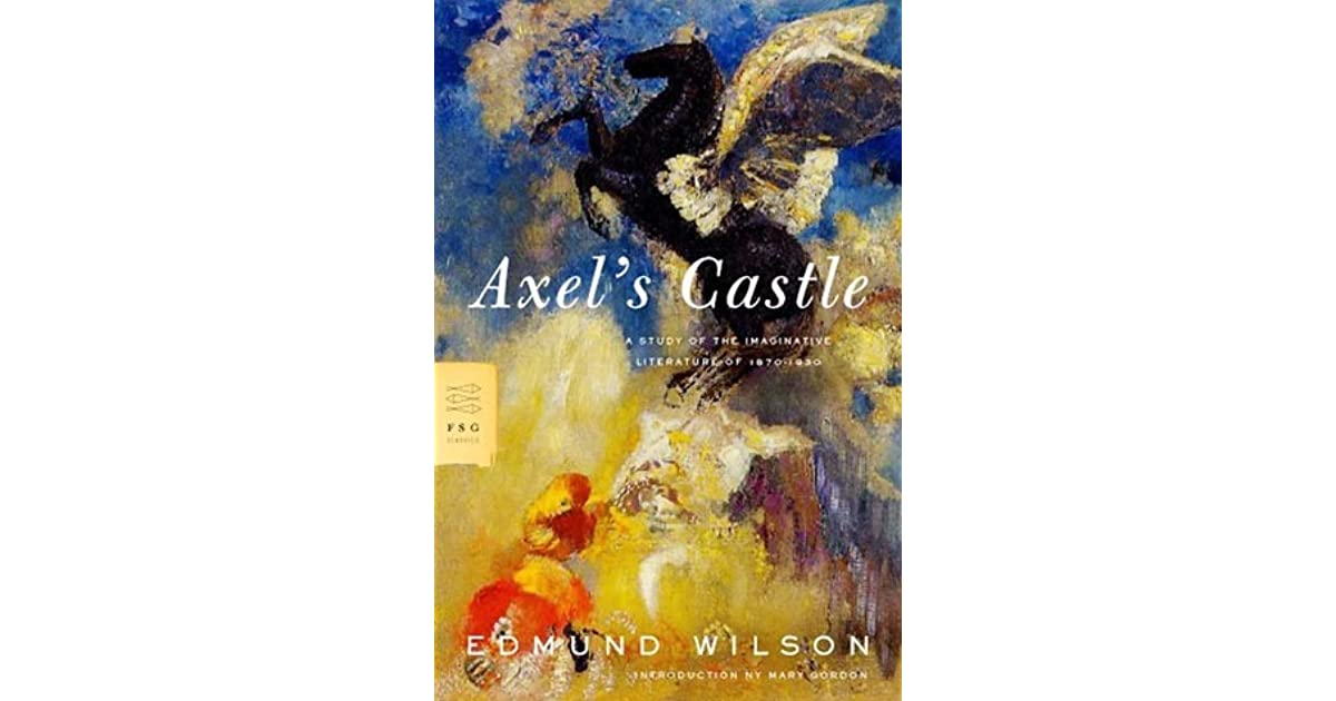 Axel's Castle: A Study of the Imaginative Literature of 1870-1930 by