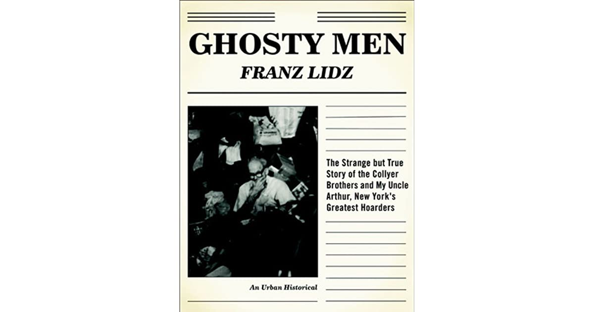 Ghosty Men: The Strange but True Story of the Collyer