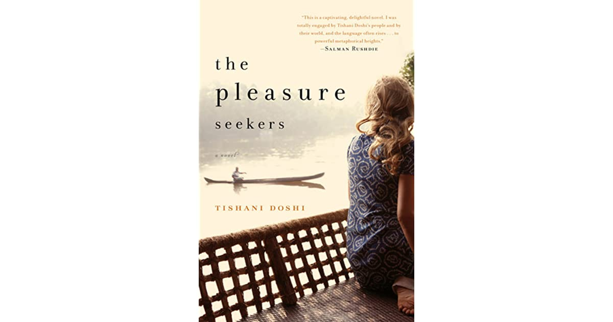 The pleasure seekers by tishani doshi fandeluxe Choice Image