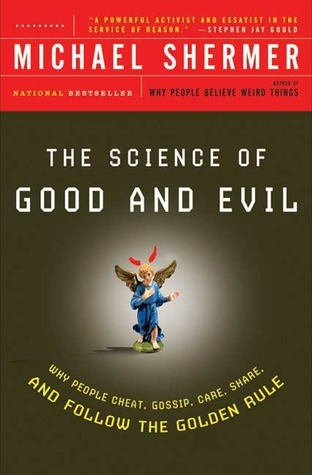 The-Science-of-Good-and-Evil-Why-People-Cheat-Gossip-Care-Share-and-Follow-the-Golden-Rule-