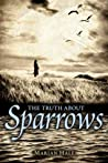 The Truth About Sparrows