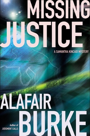 Missing Justice (Samantha Kincaid, #2) by Alafair Burke