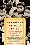 Prisoners Without Trial: Japanese Americans in World War II