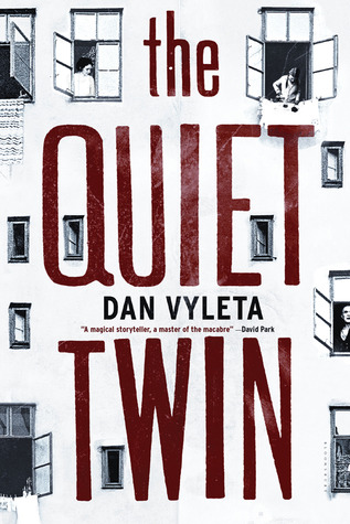 The Quiet Twin by Dan Vyleta