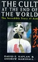 The Cult at the End of the World: Incredible Story of Aum