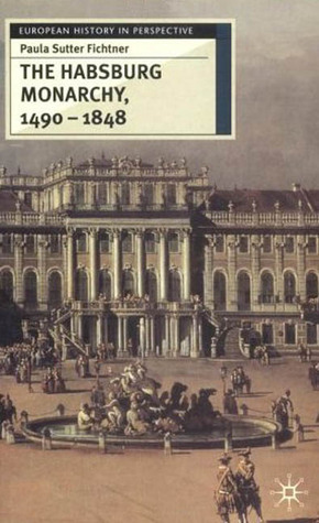 The Habsburg Monarchy 1490-1848: Attributes of Empire