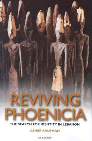 Reviving Phoenicia: The Search for Identity in Lebanon