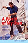 A World of My Own: The first ever non-stop solo round the world voyage