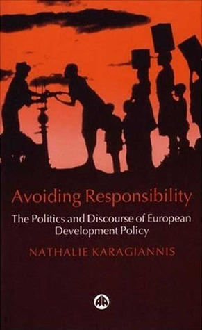 Avoiding Responsibility  The Politics and Discourse of European Development Policy