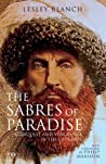 The Sabres of Paradise: Conquest and Vengeance in the Caucasus audiobook download free