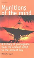 Munitions of the Mind: A History of Propaganda from the Ancient World to the Present Day