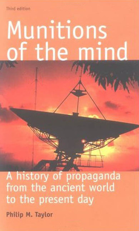 Munitions of the mind  A history of propaganda (3rd edition)