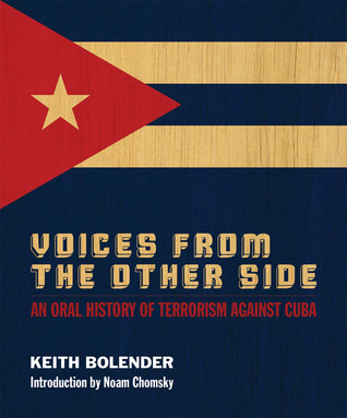 Voices From the Other Side: An Oral History of Terrorism Against Cuba