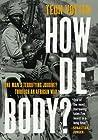 How de Body?: One Man's Terrifying Journey through an African War