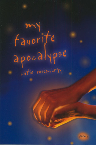 My Favorite Apocalypse by Catie Rosemurgy