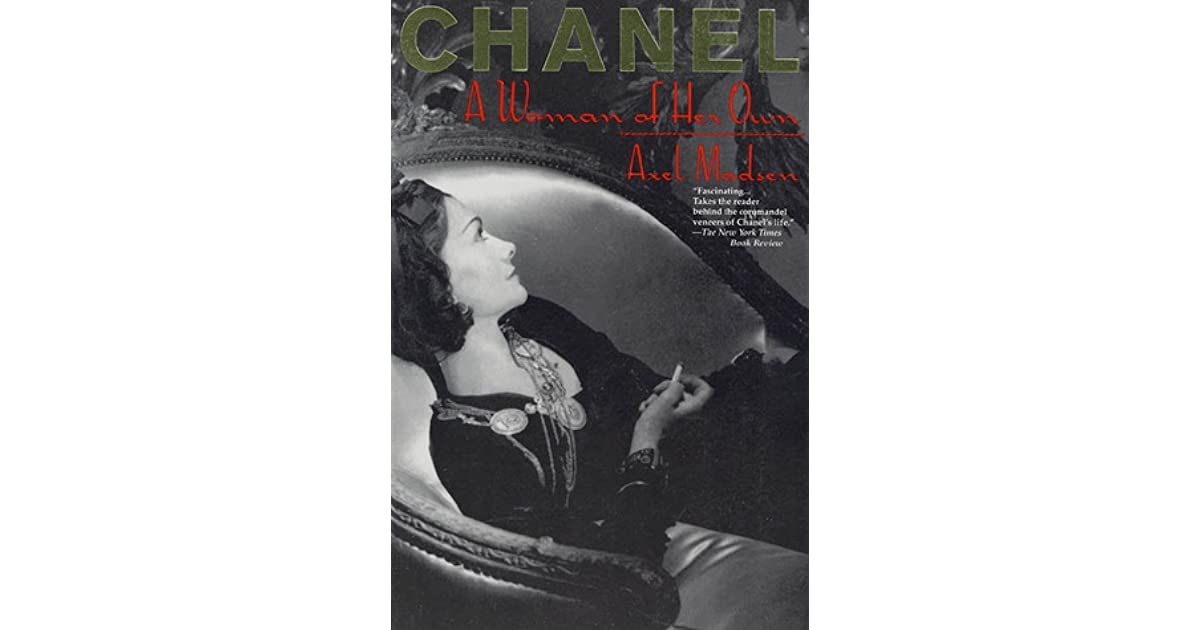 Chanel A Woman Of Her Own By Axel Madsen