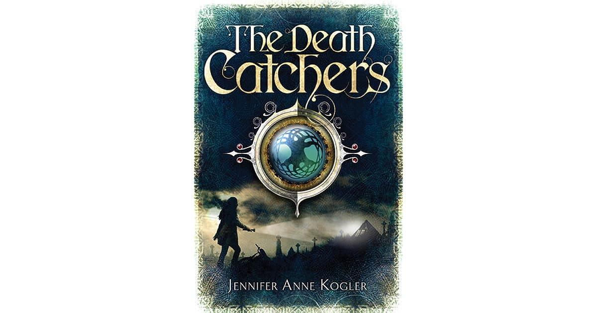 Ebook The Death Catchers By Jennifer Anne Kogler