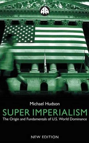 Super Imperialism - New Edition: The Origin and Fundamentals of U.S. World Dominance