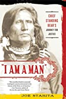 """I Am a Man"": Chief Standing Bear's Journey for Justice"