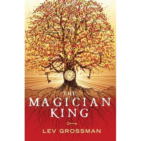 The Magician King (The Magicians, #2) by Lev Grossman