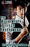 The Alchemist's Perfect Instrument (City Steam #1)