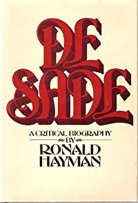 De Sade: A Critical Biography