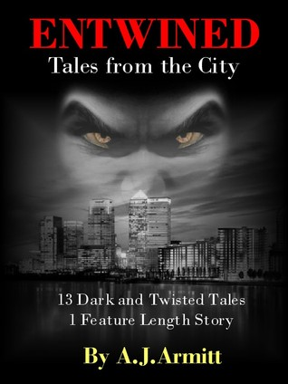 Entwined - Tales from the City - 13 Dark & Twisted Tales