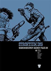 Strontium Dog: Search/Destroy Agency Files, Vol. 4