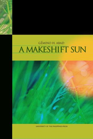 A Makeshift Sun: Stories & Poems (Philippine Writers Series)