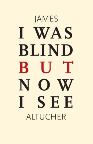 i-Was-Blind-but-Now-i-See-by-James-Altucher