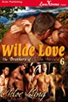 Wilde Love (The Brothers of Wilde, Nevada, #6)