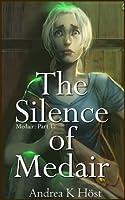 The Silence of Medair (Medair Part 1)