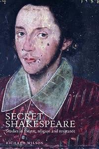 Secret Shakespeare: Studies in Theatre, Religion and Resistance