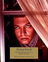 The Cinema of Michael Powell: International Perspectives on an English Film-Maker