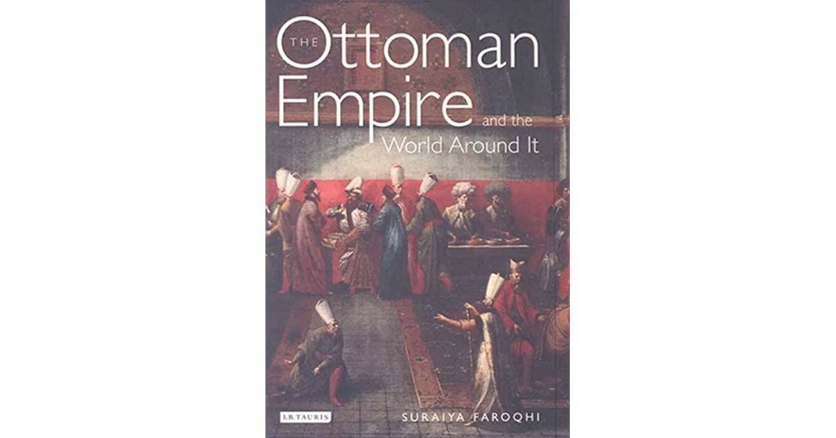The Ottoman Empire And The World Around It By Suraiya Faroqhi border=