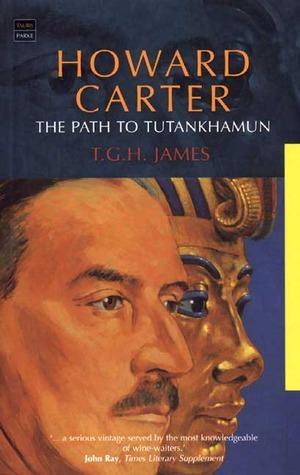Howard Carter The Path to Tutankhamun