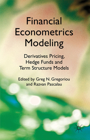 Financial Econometrics Modeling Derivatives Pricing Hedge Funds and Term Stture Models