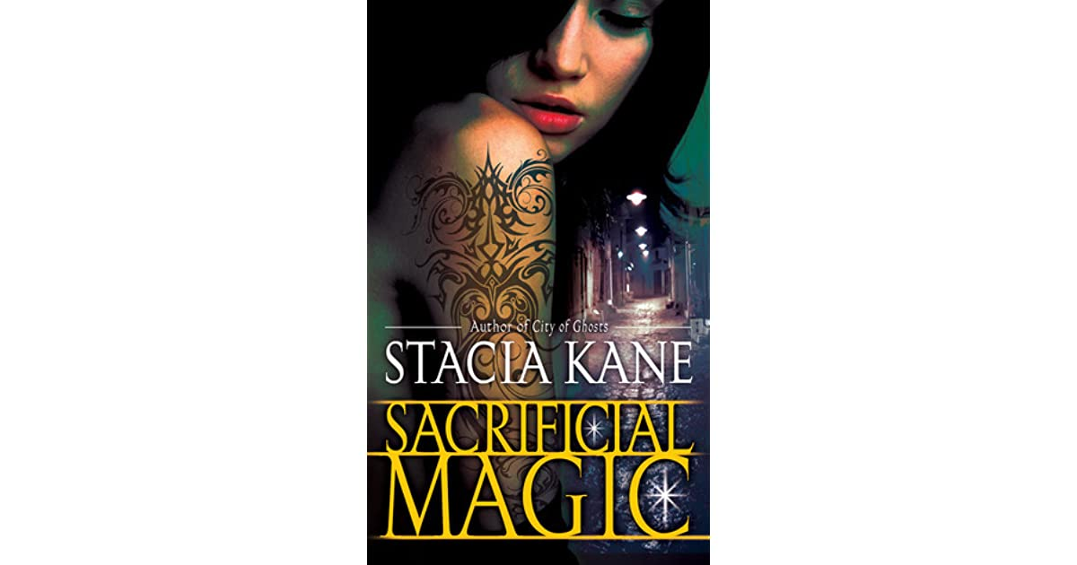 Sacrificial magic downside ghosts 4 by stacia kane fandeluxe Document