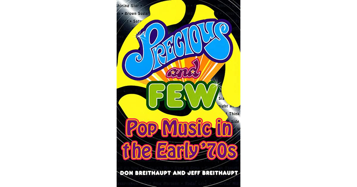 Precious and Few: Pop Music of the Early '70s by Don Breithaupt