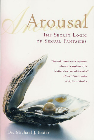 Arousal-The-Secret-Logic-of-Sexual-Fantasies