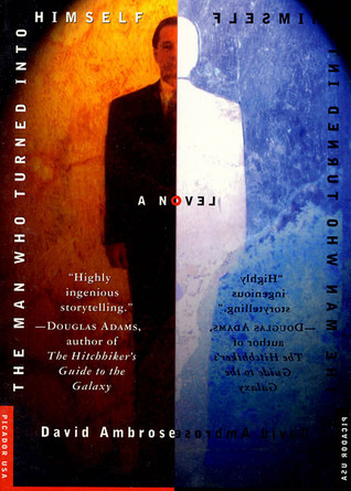 The Man Who Turned Into Himself by David Ambrose