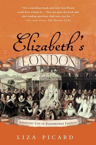 Elizabeth's London: Everyday Life in Elizabethan London