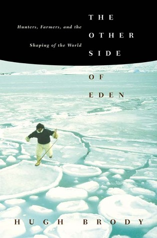 The Other Side of Eden: Hunters Farmers and the Shaping of the World