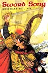 Sword Song by Rosemary Sutcliff